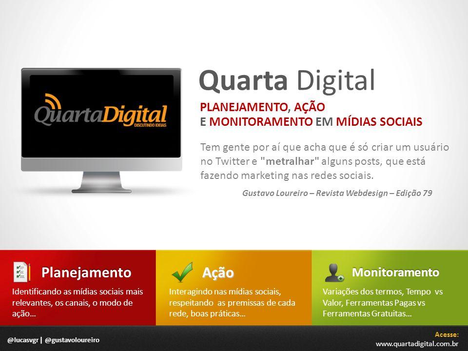 @lucasvgr | @gustavoloureiro Quarta Digital Tem gente por aí que acha que é só criar um usuário no Twitter e