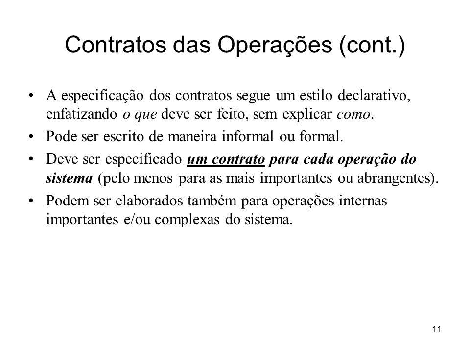 11 Contratos das Operações (cont.) A especificação dos contratos segue um estilo declarativo, enfatizando o que deve ser feito, sem explicar como. Pod