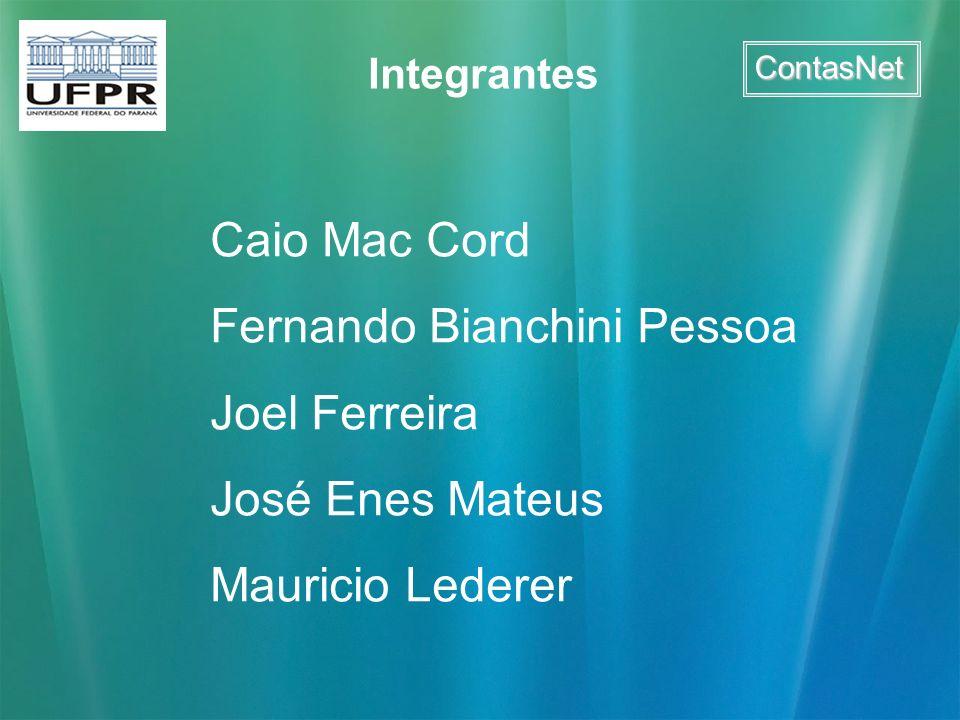 Integrantes Caio Mac Cord Fernando Bianchini Pessoa Joel Ferreira José Enes Mateus Mauricio Lederer ContasNet