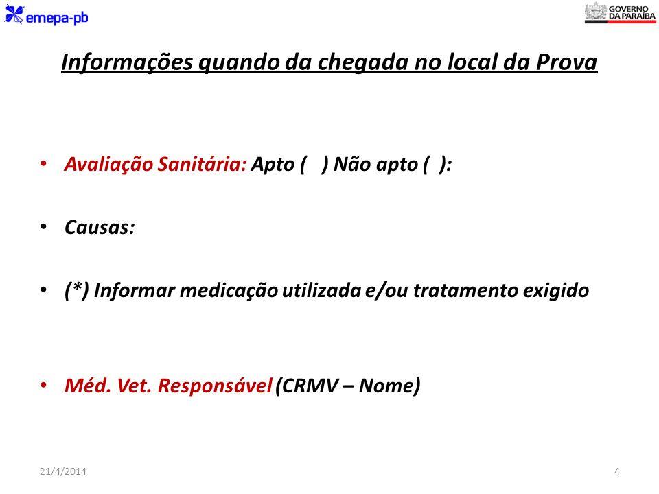 Informações quando da chegada no local da Prova Avaliação Sanitária: Apto ( ) Não apto ( ): Causas: (*) Informar medicação utilizada e/ou tratamento e