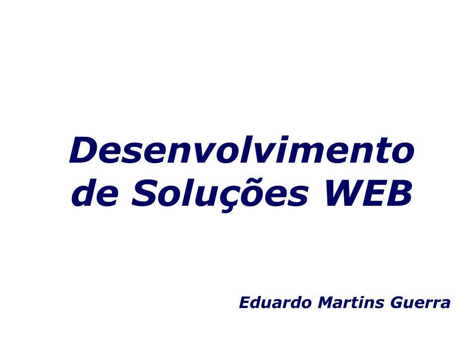 Desenvolvimento de Soluções WEB Eduardo Martins Guerra