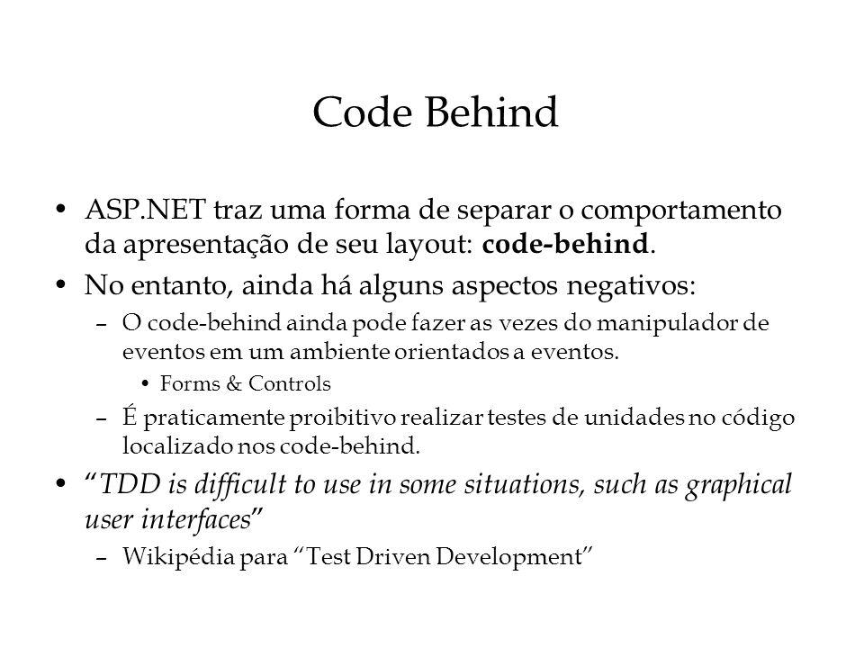 Code Behind ASP.NET traz uma forma de separar o comportamento da apresentação de seu layout: code-behind. No entanto, ainda há alguns aspectos negativ
