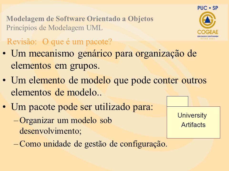 Um mecanismo genárico para organização de elementos em grupos. Um elemento de modelo que pode conter outros elementos de modelo.. Um pacote pode ser u