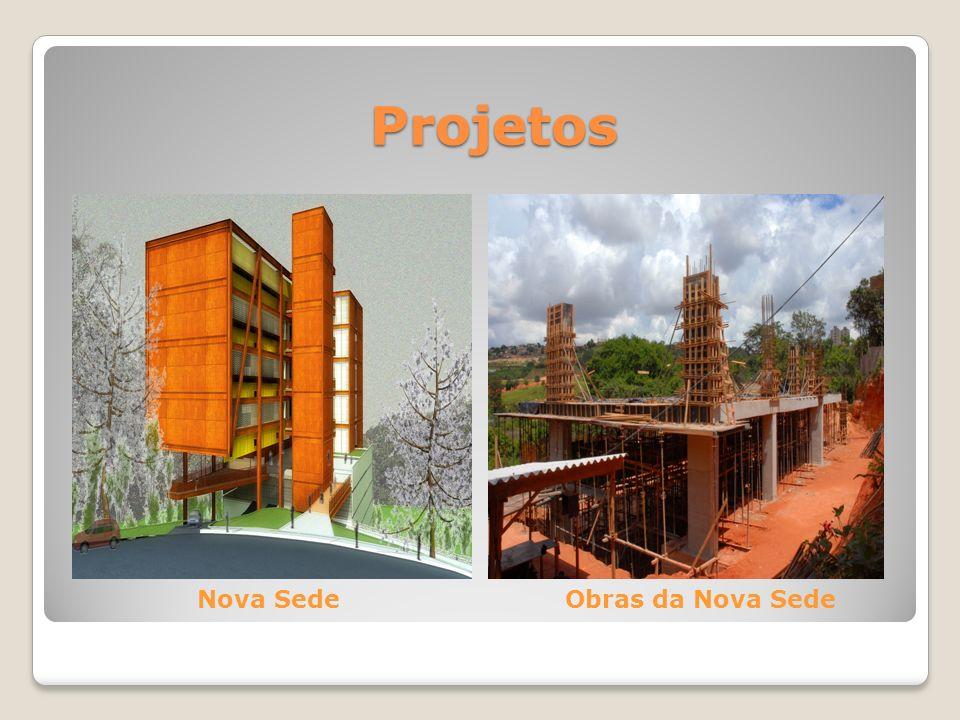 Projetos Nova SedeObras da Nova Sede