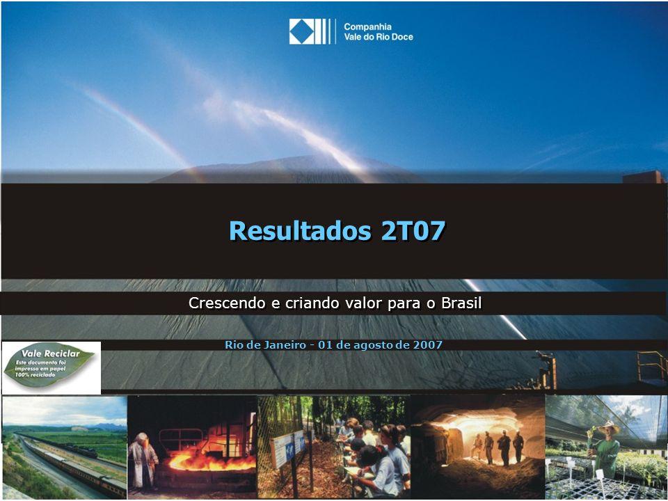 Resultados 2T07 Crescendo e criando valor para o Brasil Rio de Janeiro - 01 de agosto de 2007