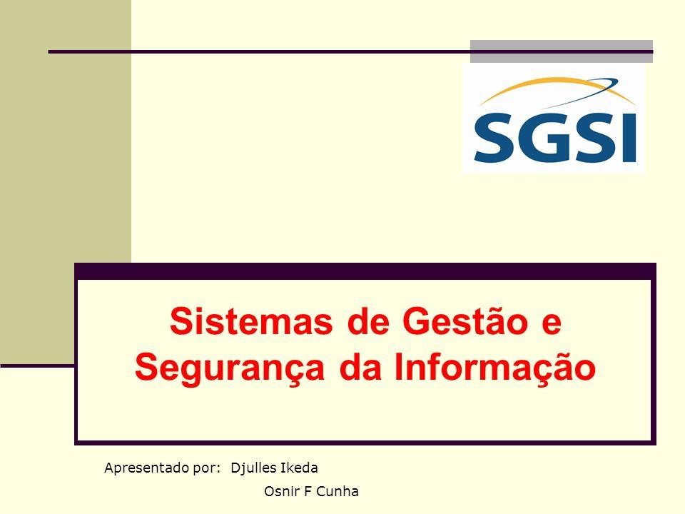 Definição Métricas em um SGSI são medidas estipuladas com base em metas a serem atingidas, as quais são comparadas aos resultados obtidos durante a sua operação de um SGSI.