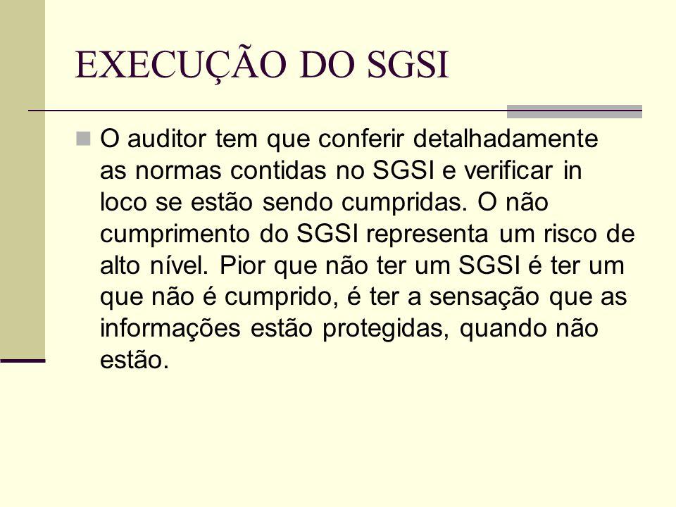 IMPLANTAÇÃO DO SGSI Antes de realizar a implantação do SGSI, é preciso checar se o mesmo condiz com as medidas e as regras condizentes, por sua vez, c