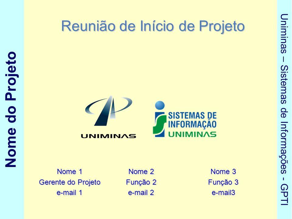 Nome do Projeto Uniminas – Sistemas de Informações - GPTI Agenda de Reuniões