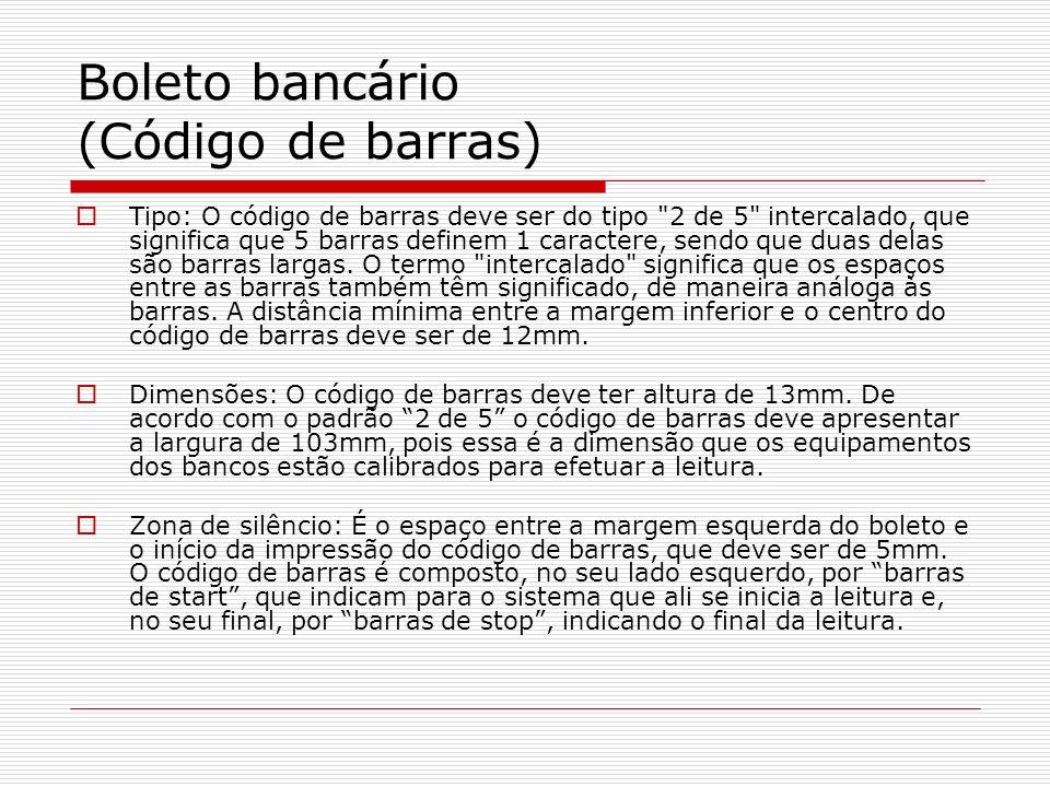Boleto bancário (Código de barras) Tipo: O código de barras deve ser do tipo