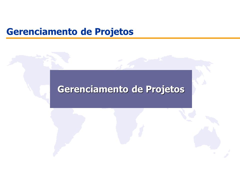 Gerenciamento de Projetos Gerenciamento de Projetos Gerenciamento de Projetos