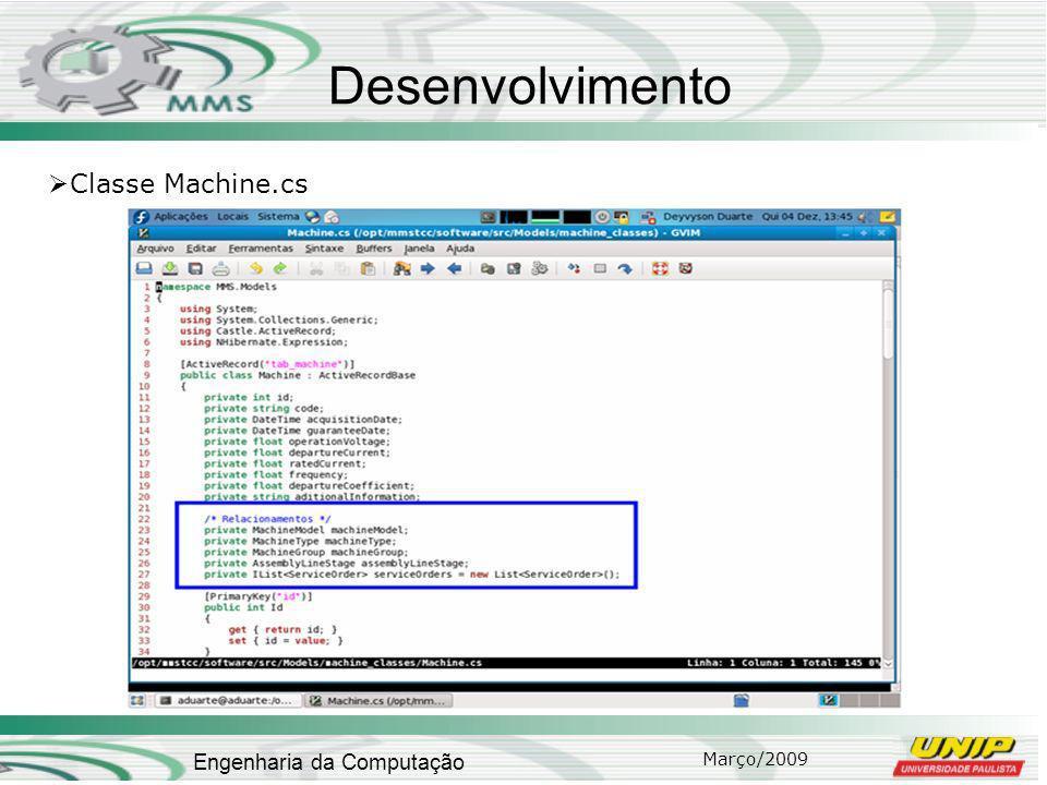 Março/2009 Engenharia da Computação Desenvolvimento Classe Machine.cs