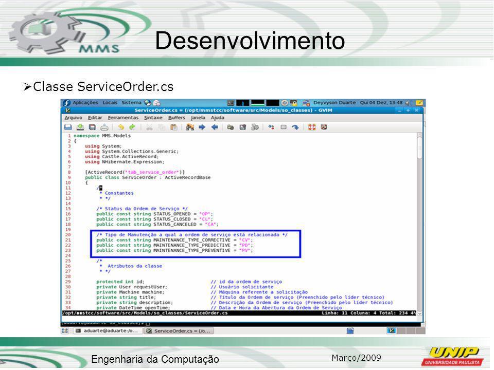 Março/2009 Engenharia da Computação Desenvolvimento Classe ServiceOrder.cs