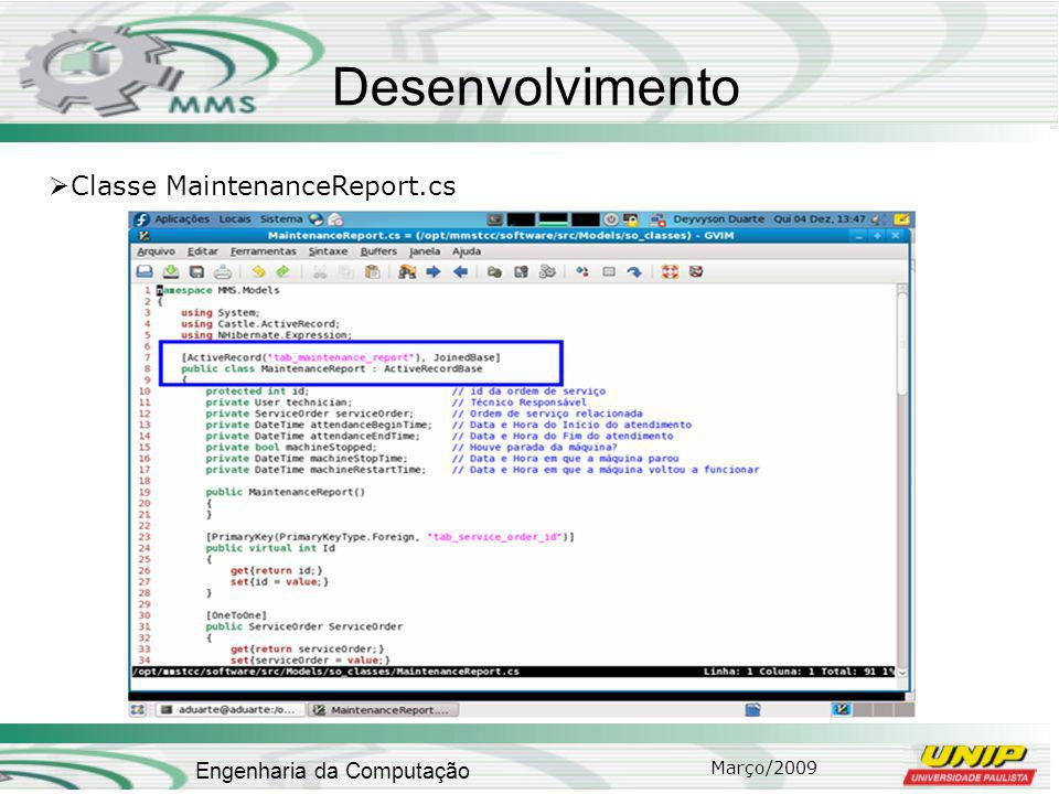 Março/2009 Engenharia da Computação Desenvolvimento Classe MaintenanceReport.cs
