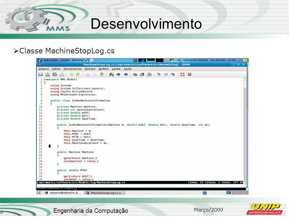 Março/2009 Engenharia da Computação Desenvolvimento Classe MachineStopLog.cs