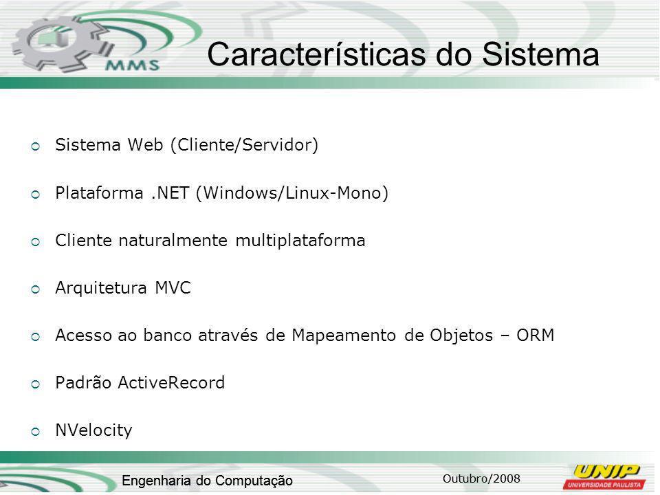 Março/2009 Engenharia da Computação Desenvolvimento Alguns dos principais requisitos funcionais: MMS_CCS_RF_001 – Cadastro das Máquinas; MMS_CCS_RF_004 – Cadastro de Técnicos; MMS_CCS_RF_005 – Cadastro de Supervisores; MMS_CCS_RF_006 – Abertura de Ordem de Serviço; MMS_CCS_RF_007 – Fechamento de Ordem de Serviço; MMS_RS_RF _005 – Relatório de MTBF por máquina; MMS_RS_RF _007 – Relatório de MTTR; MMS_RS_RF _008 – Relatório de DownTime;