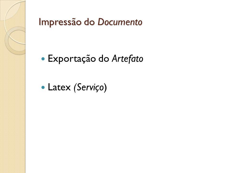 Impressão do Documento Exportação do Artefato Latex (Serviço)