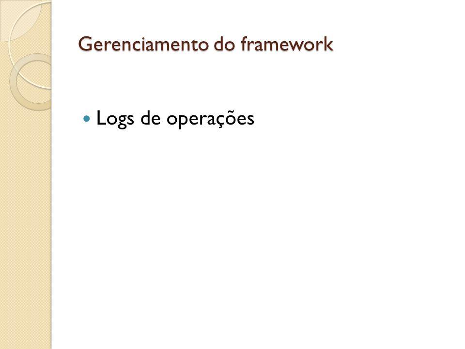 Gerenciamento do framework Logs de operações