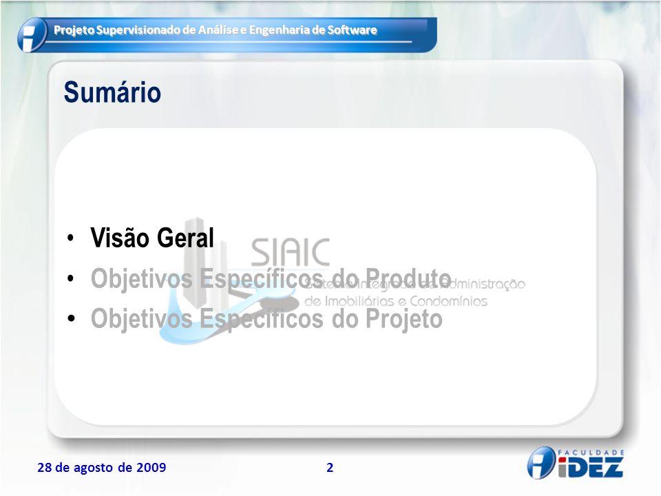 28 de agosto de 20092 Sumário Visão Geral Objetivos Específicos do Produto Objetivos Específicos do Projeto