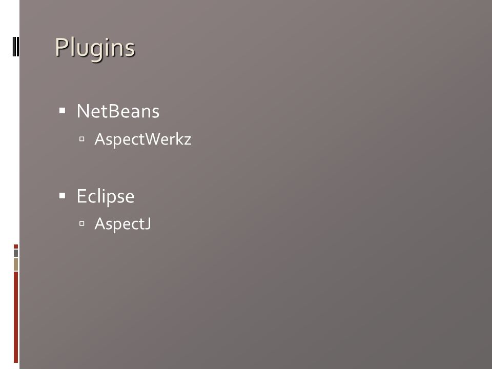 Plugins NetBeans AspectWerkz Eclipse AspectJ