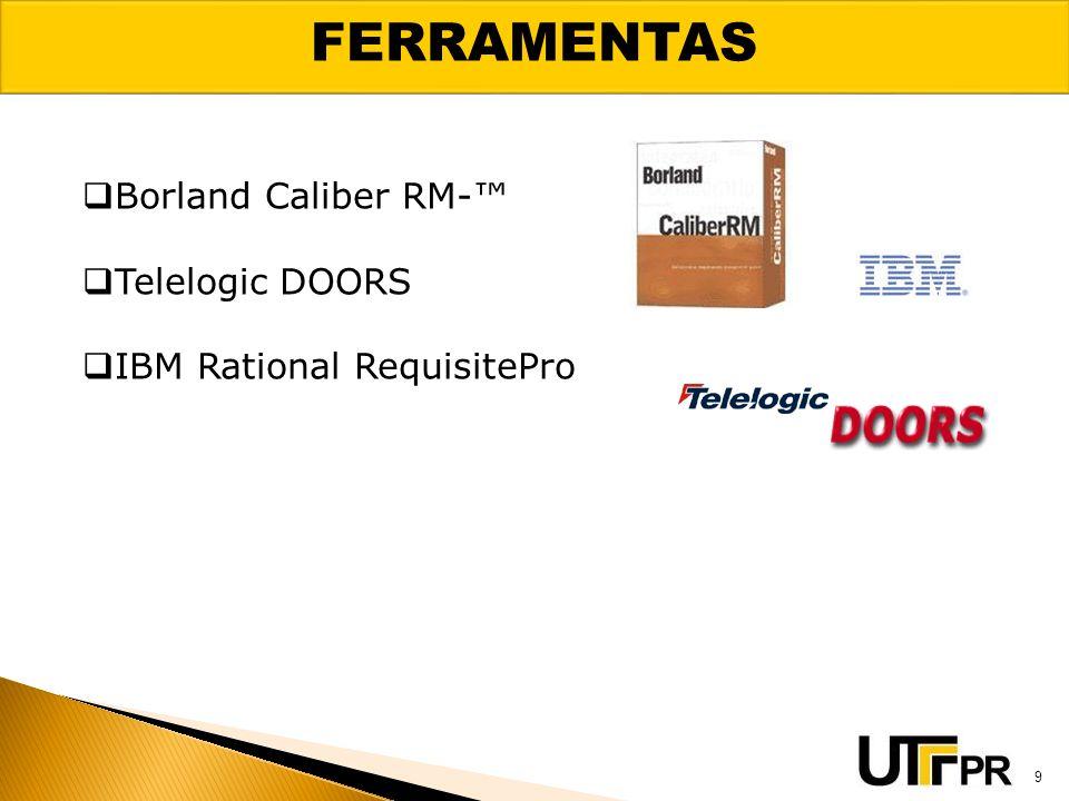FERRAMENTAS Borland Caliber RM- Telelogic DOORS IBM Rational RequisitePro 9