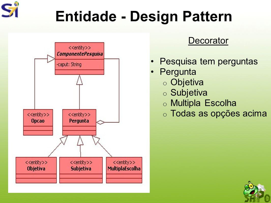 Entidade - Design Pattern Decorator Pesquisa tem perguntas Pergunta o Objetiva o Subjetiva o Multipla Escolha o Todas as opções acima