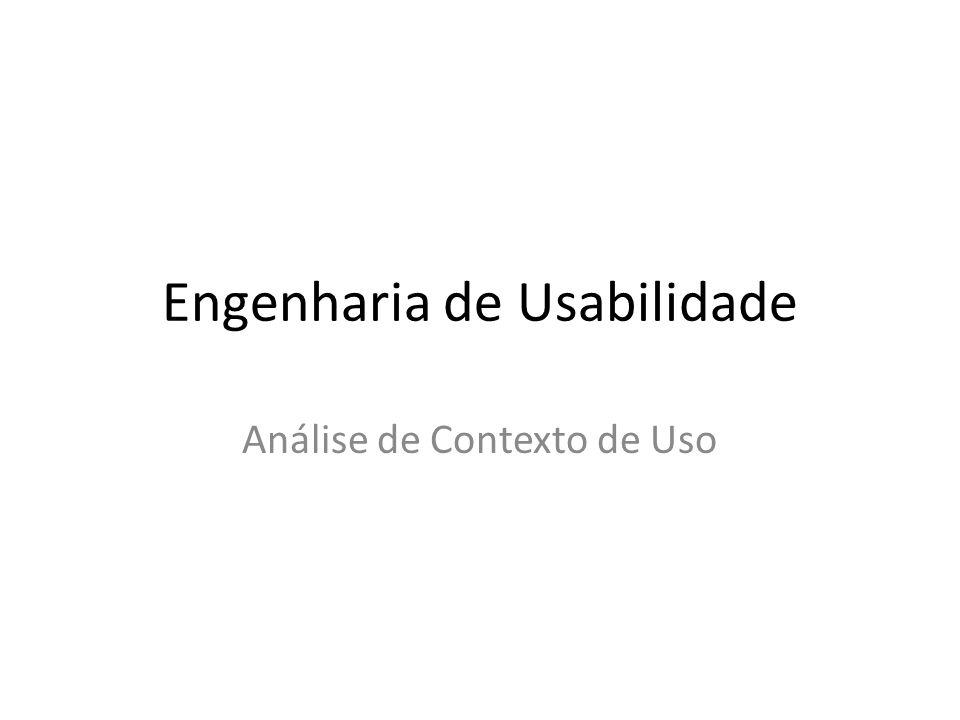 Engenharia de Usabilidade Análise de Contexto de Uso