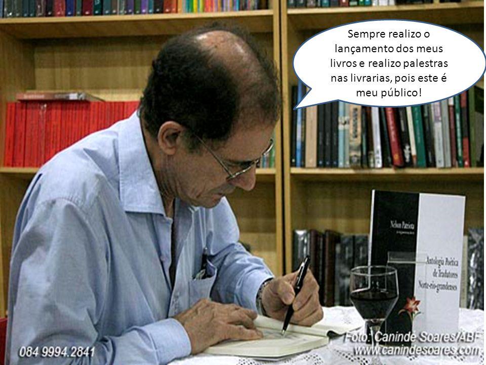 Sempre realizo o lançamento dos meus livros e realizo palestras nas livrarias, pois este é meu público!