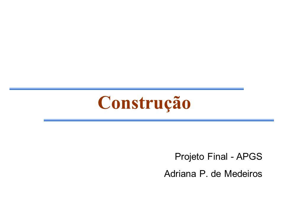 Construção Projeto Final - APGS Adriana P. de Medeiros