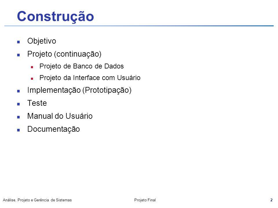 43 Análise, Projeto e Gerência de SistemasProjeto Final Documentação Gerada Análise e Projeto Modelo Conceitual Modelo de Projeto - Diagrama de Classes de Projeto tipos de atributos e operações classes abstratas e interfaces padrões de projeto pacotes, etc.