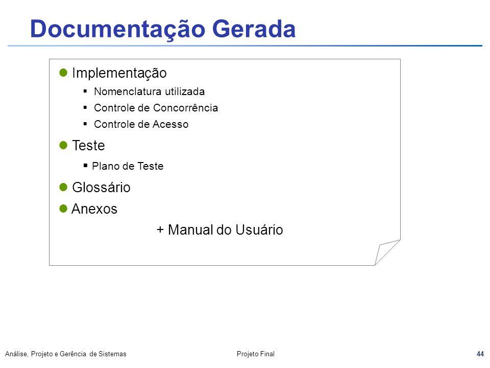 44 Análise, Projeto e Gerência de SistemasProjeto Final Documentação Gerada Implementação Nomenclatura utilizada Controle de Concorrência Controle de