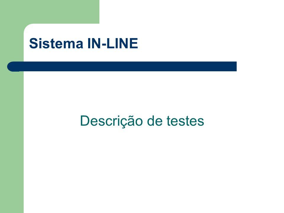 Sistema IN-LINE Descrição de testes
