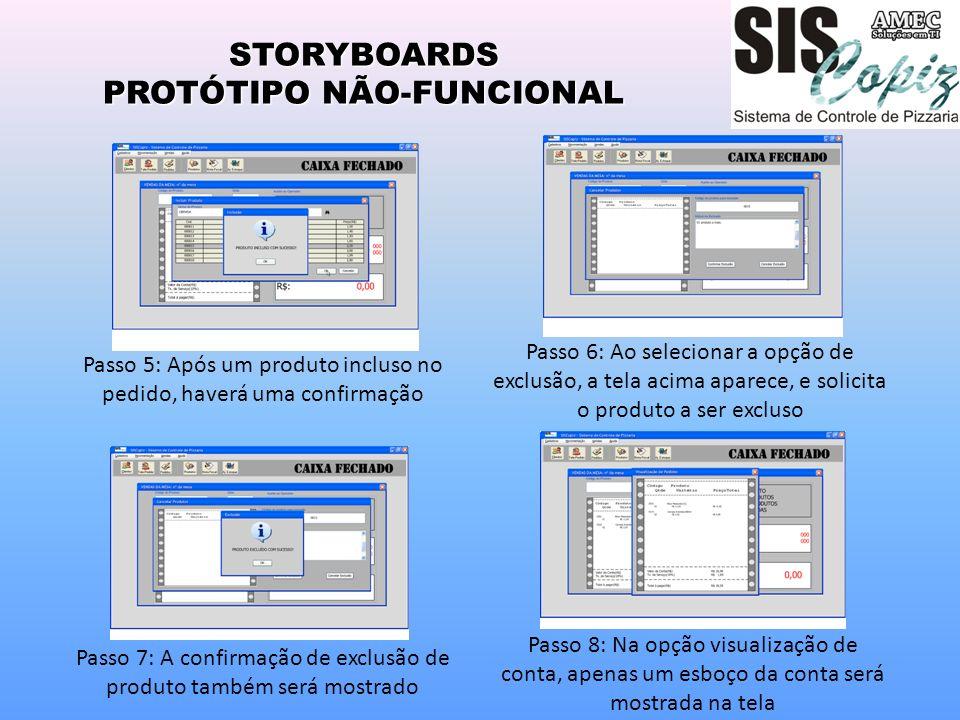 STORYBOARDS PROTÓTIPO NÃO-FUNCIONAL Passo 6: Ao selecionar a opção de exclusão, a tela acima aparece, e solicita o produto a ser excluso Passo 7: A co
