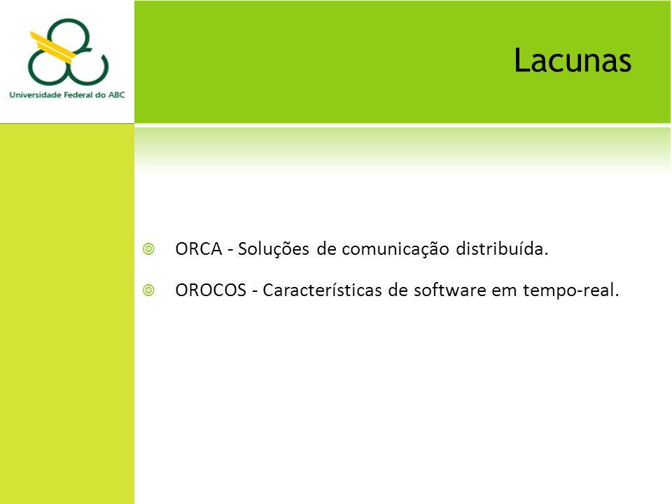 Lacunas ORCA - Soluções de comunicação distribuída.