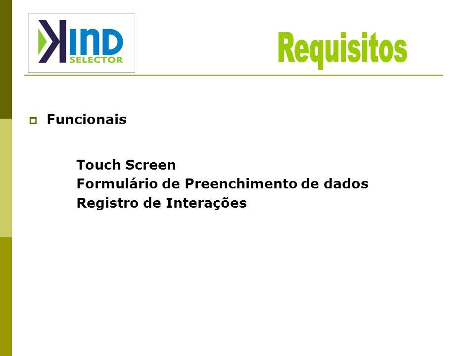 Funcionais Touch Screen Formulário de Preenchimento de dados Registro de Interações