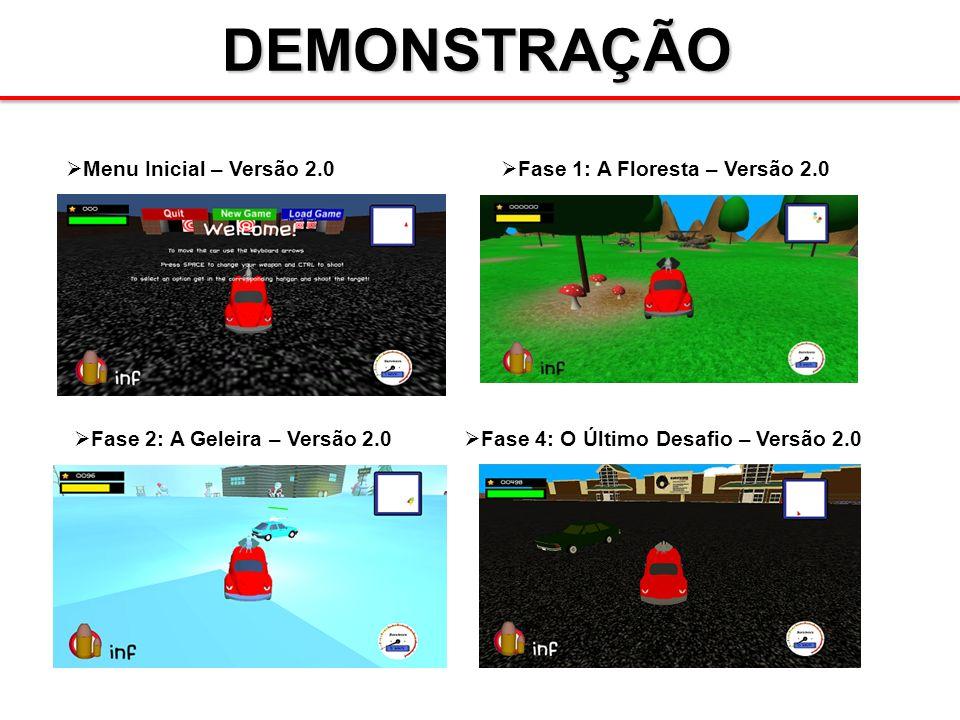 DEMONSTRAÇÃO Fase 1: A Floresta – Versão 2.0 Fase 2: A Geleira – Versão 2.0 Fase 4: O Último Desafio – Versão 2.0 Menu Inicial – Versão 2.0