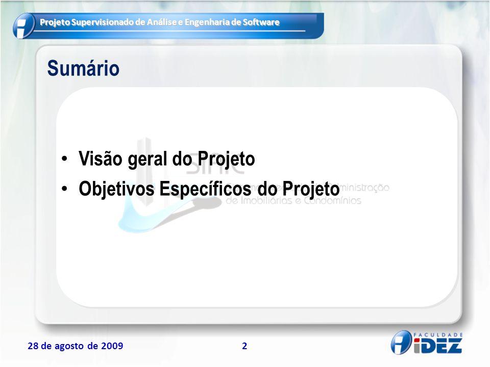 28 de agosto de 20092 Sumário Visão geral do Projeto Objetivos Específicos do Projeto