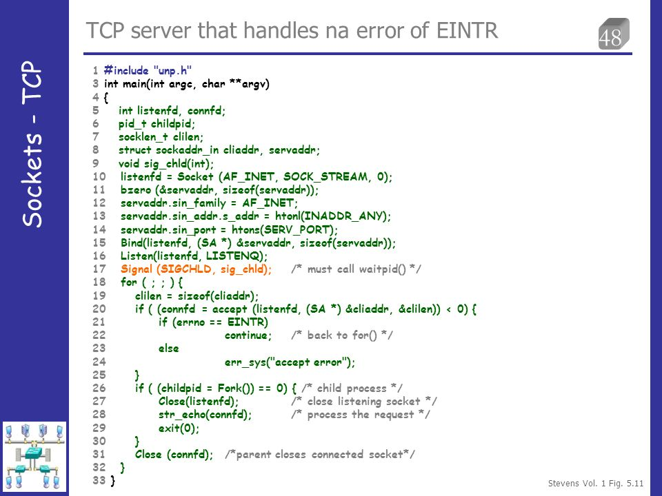 48 TCP server that handles na error of EINTR Sockets - TCP Stevens Vol.