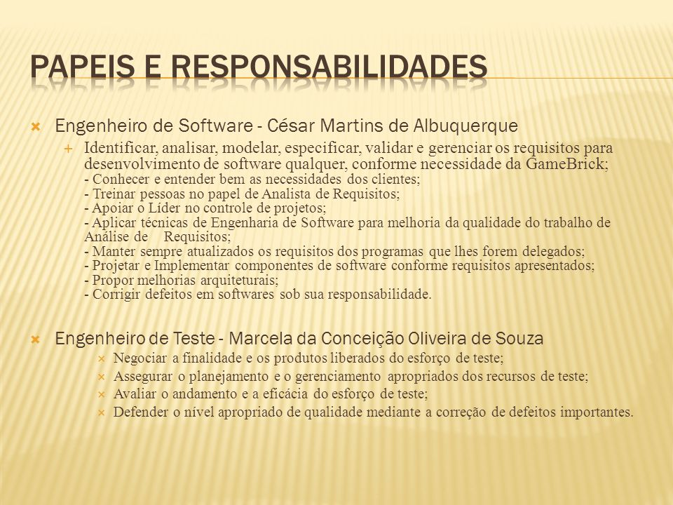 Engenheiro de Software - César Martins de Albuquerque Identificar, analisar, modelar, especificar, validar e gerenciar os requisitos para desenvolvime