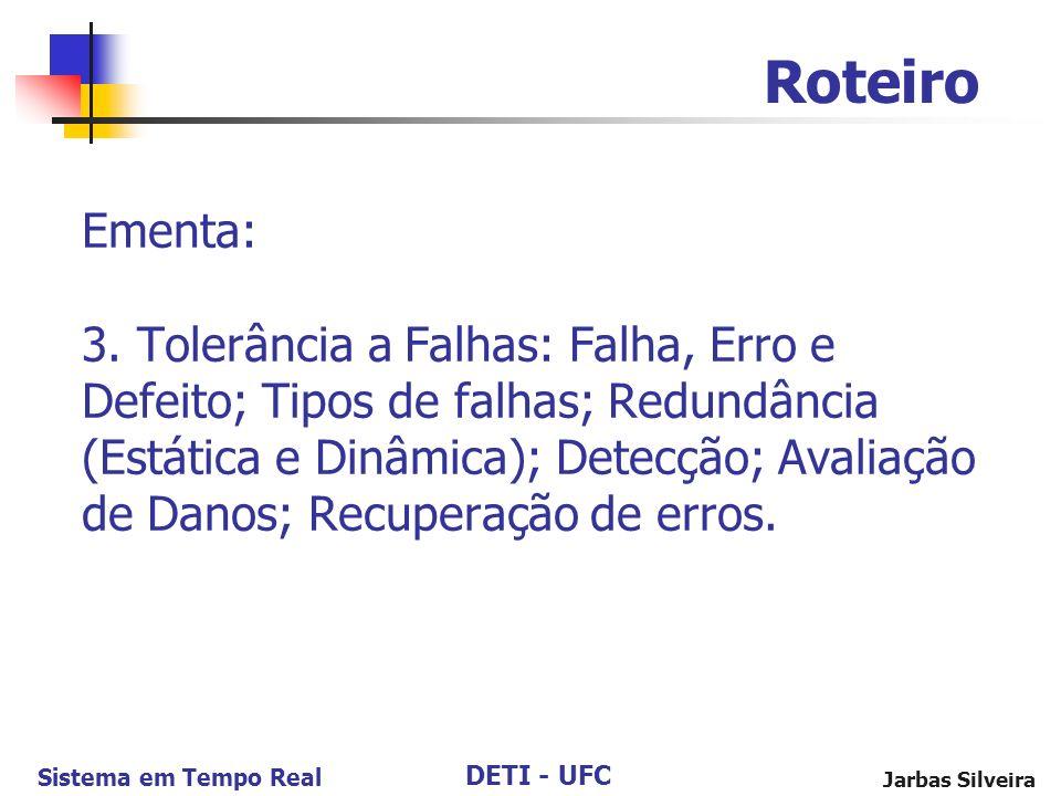 DETI - UFC Sistema em Tempo Real Jarbas Silveira Ementa: 3.