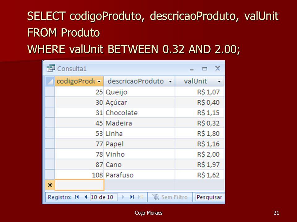 Ceça Moraes22 Selecionando linhas LIKE e Not LIKE Operadores baseados em string de caracteres LIKE e NOT LIKE Operadores baseados em string de caracteres LIKE e NOT LIKE Só usamos para colunas do tipo CHAR Só usamos para colunas do tipo CHAR Usam os símbolos %,* e _ que fazem substituições Usam os símbolos %,* e _ que fazem substituições –(% ou *) - substitui uma palavra –(_ ou ?) - substitui um caractere –MS Access usa * e .