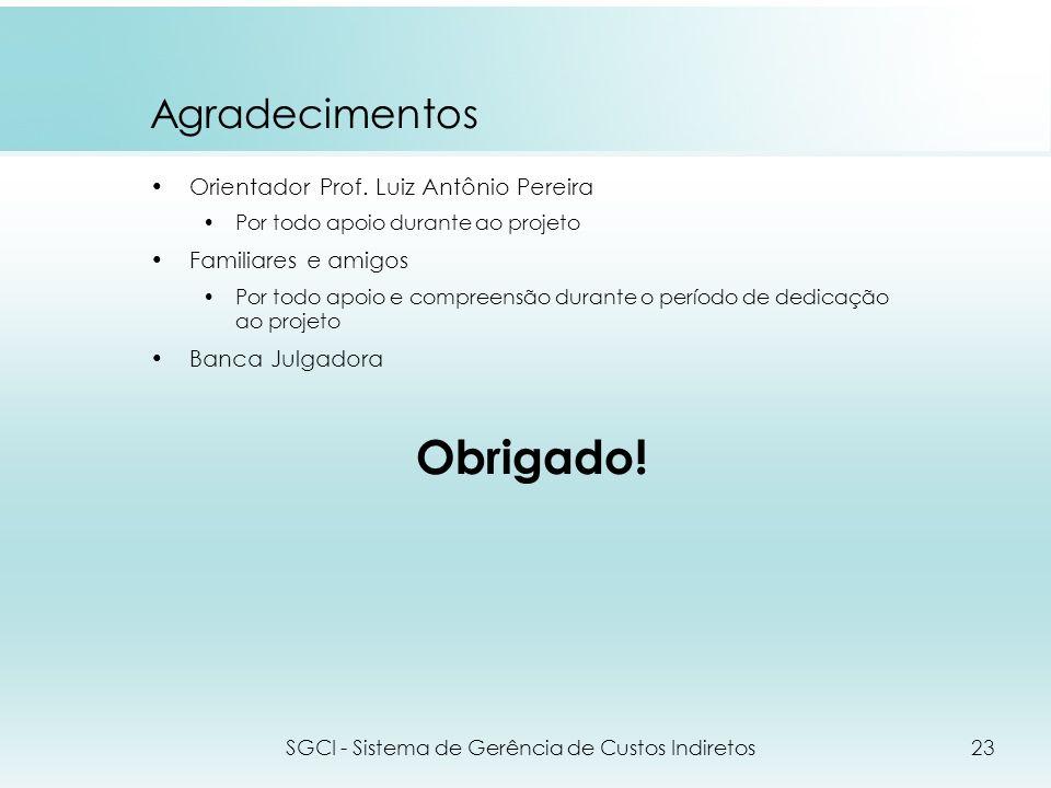 Agradecimentos Orientador Prof. Luiz Antônio Pereira Por todo apoio durante ao projeto Familiares e amigos Por todo apoio e compreensão durante o perí