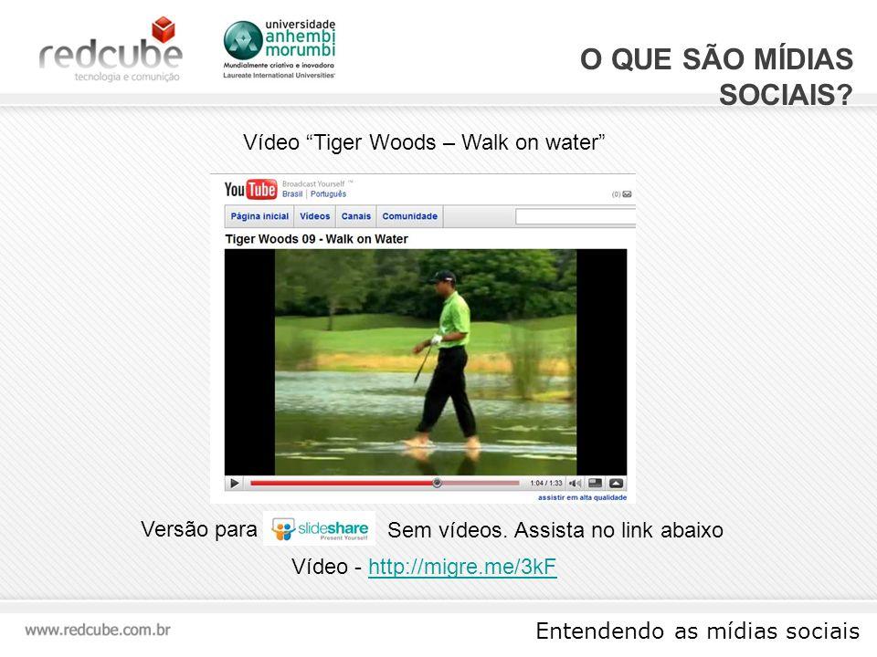 Entendendo as mídias sociais F ERRAMENTAS EAGames em Tiger Woods 09 - Walk on Water Em uma resposta bem humorada ao vídeo do fã do jogo, a EAGames e Tiger Woods mostram que aquilo não era bem um glitch Quantidade de Visualizações do Vídeo 3.387.286 Quantidade de comentários no vídeo 5.273 Adotado como favorito 13.823 vezes http://migre.me/3kF