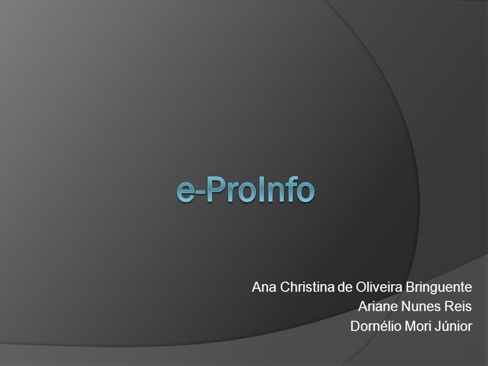 Ana Christina de Oliveira Bringuente Ariane Nunes Reis Dornélio Mori Júnior