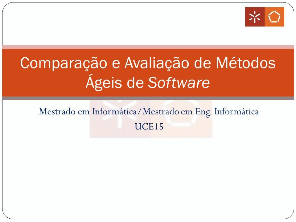 Mestrado em Informática/Mestrado em Eng. Informática UCE15 Comparação e Avaliação de Métodos Ágeis de Software