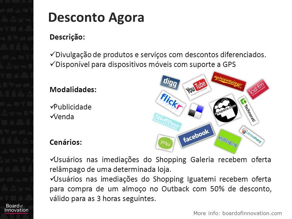 More info: boardofinnovation.com Desconto Agora Descrição: Divulgação de produtos e serviços com descontos diferenciados.