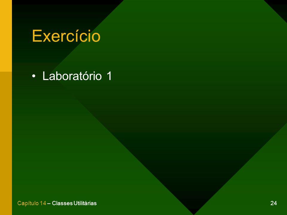 24Capítulo 14 – Classes Utilitárias Exercício Laboratório 1