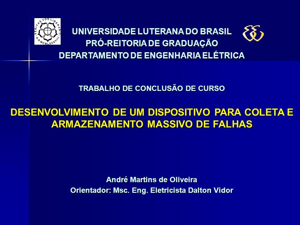 UNIVERSIDADE LUTERANA DO BRASIL PRÓ-REITORIA DE GRADUAÇÃO DEPARTAMENTO DE ENGENHARIA ELÉTRICA TRABALHO DE CONCLUSÃO DE CURSO OBRIGADO!!.