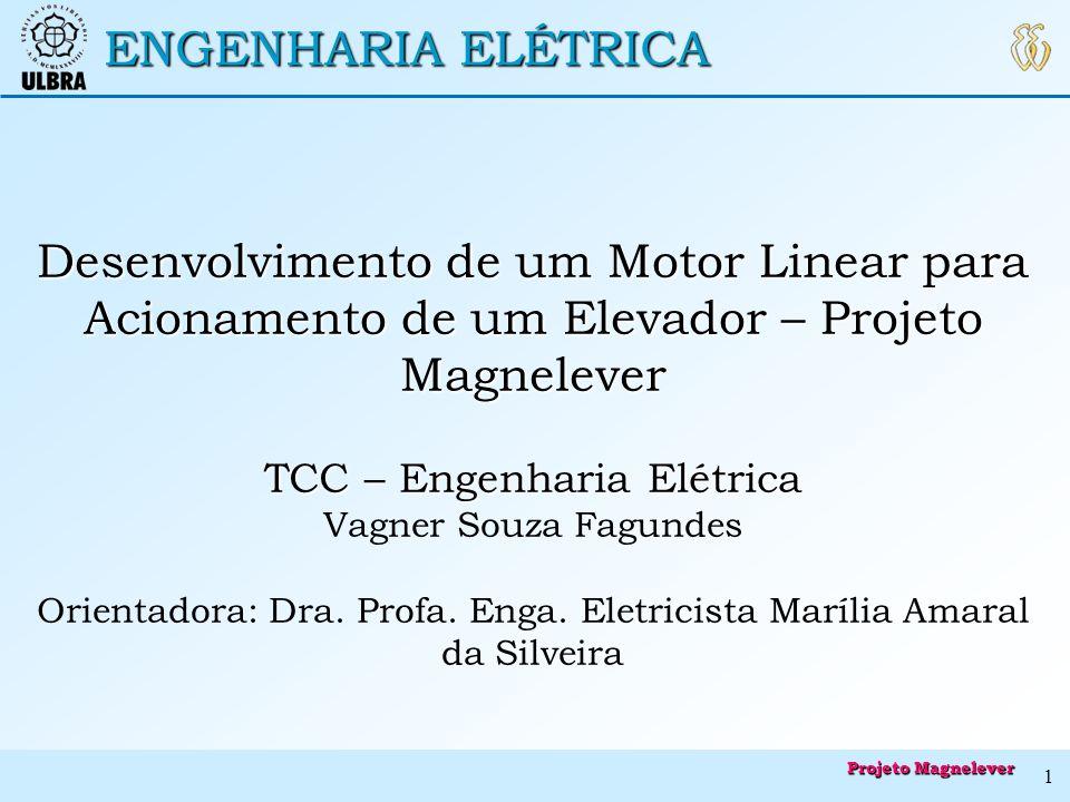 ENGENHARIA ELÉTRICA Descrição do Elevador de Tração: Descrição do Elevador de Tração: Contrapeso Cabina Máquina de tração Estrutura básica do elevador de tração Projeto Magnelever 2