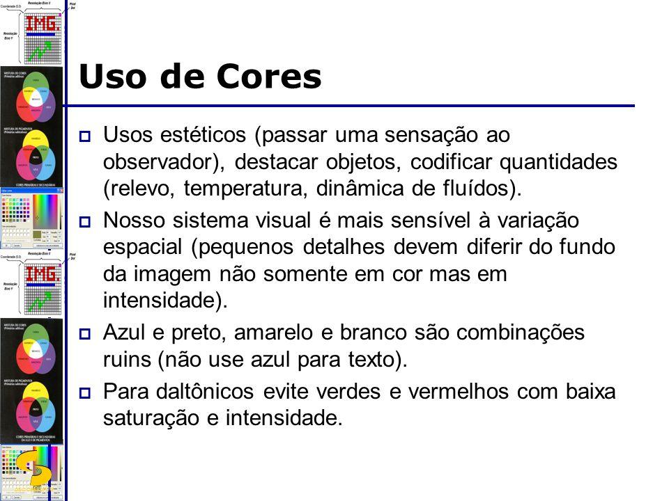 DSC/CEEI/UFCG Uso de Cores Usos estéticos (passar uma sensação ao observador), destacar objetos, codificar quantidades (relevo, temperatura, dinâmica de fluídos).