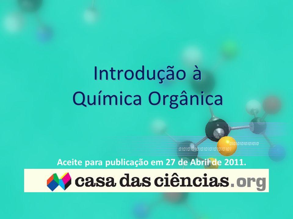 Introdução à Química Orgânica Aceite para publicação em 27 de Abril de 2011.